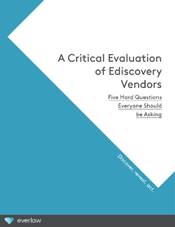 Everlaw_Critical_Evaluation_EdiscoveryVendors
